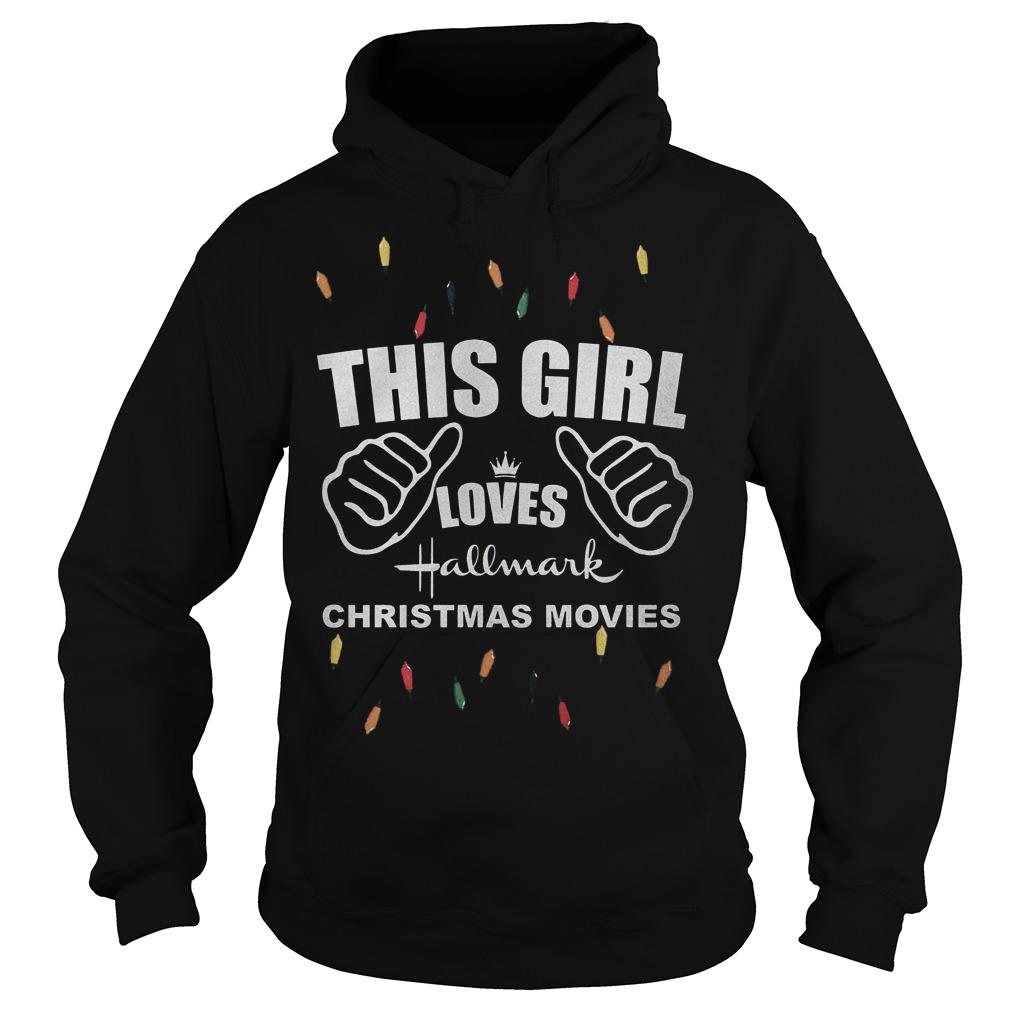 Christmas light this girl loves hallmark christmas movies Shirt Hoodie