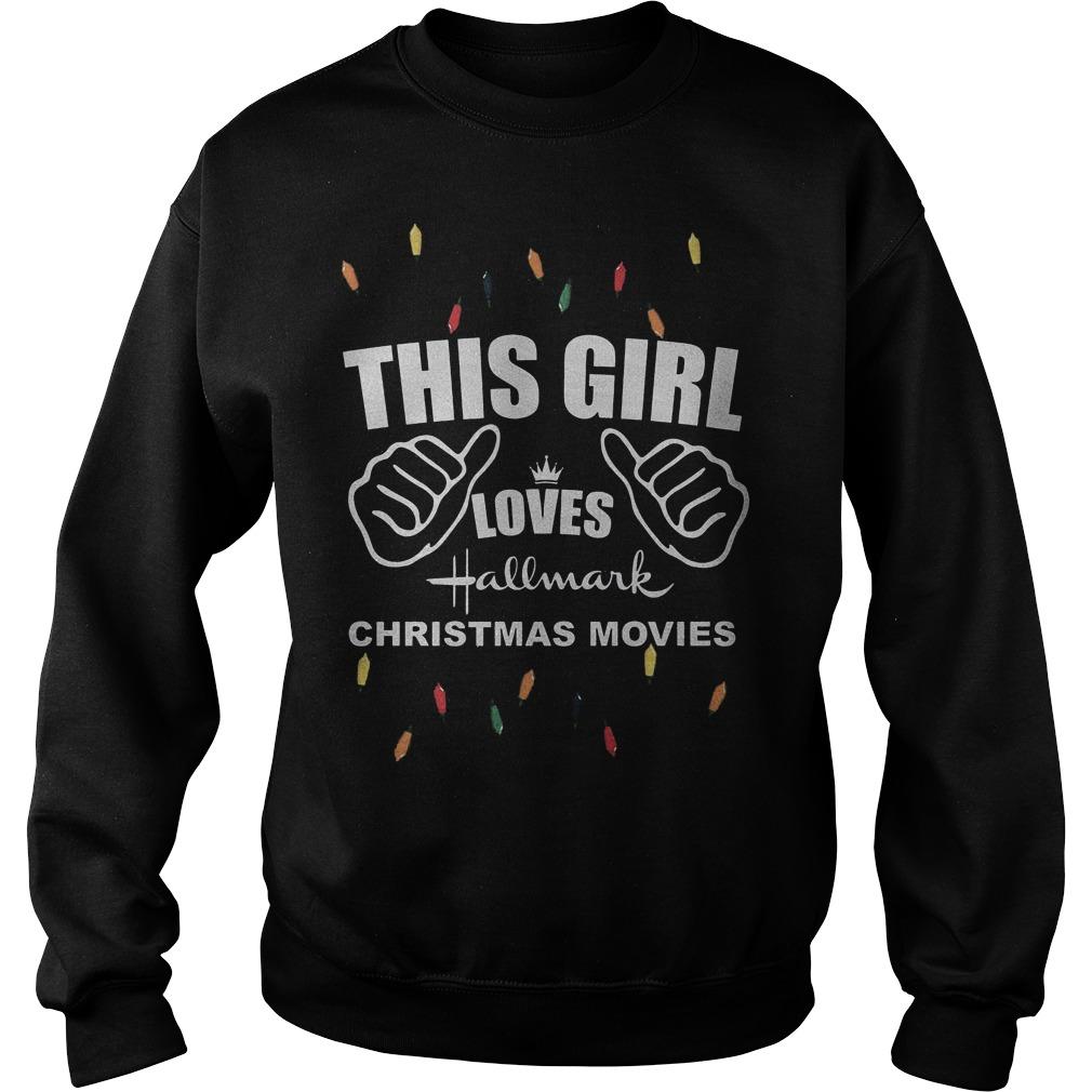 Christmas light this girl loves hallmark christmas movies Shirt Sweatshirt Unisex
