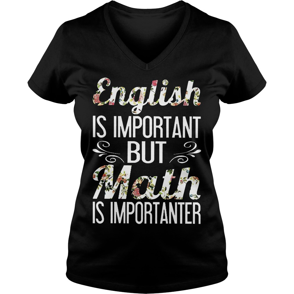 English is important but math is importanter shirt Ladies V-Neck