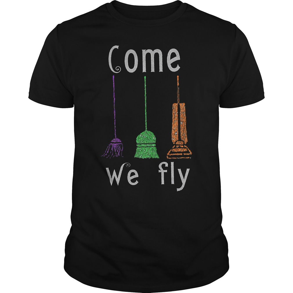 Hocus Pocus Broomstick Come We Fly Shirt