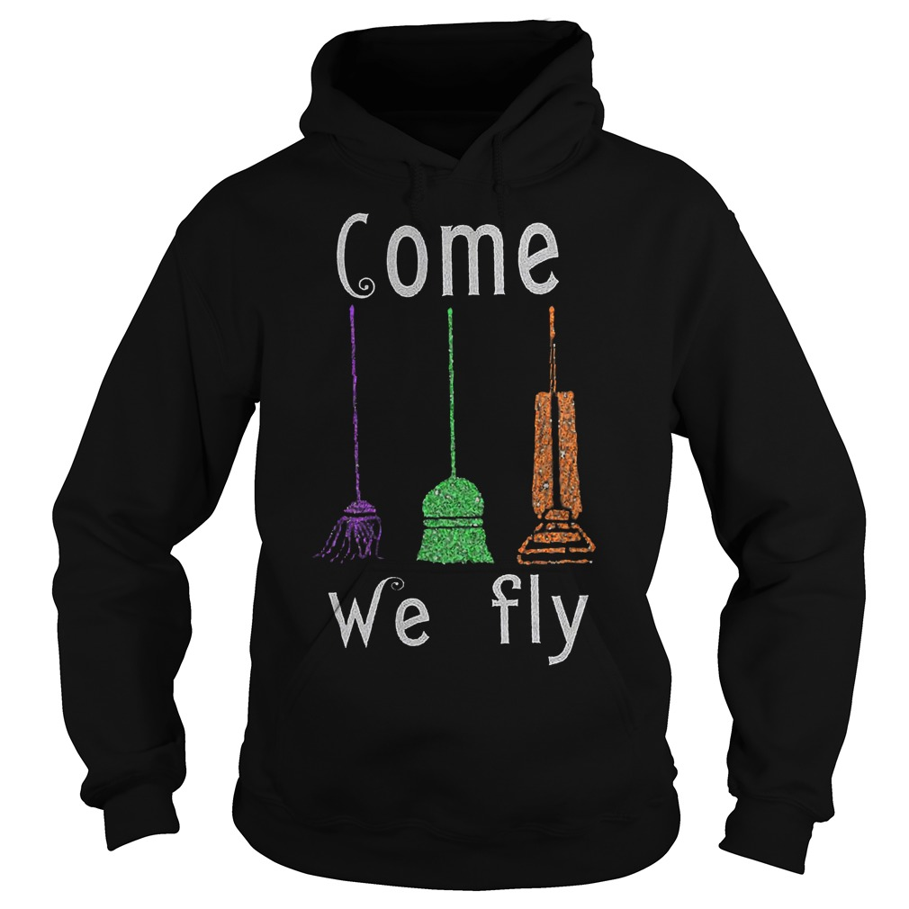 Hocus Pocus Broomstick come we fly shirt Hoodie