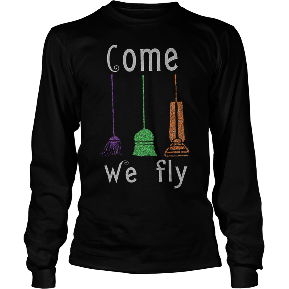 Hocus Pocus Broomstick come we fly shirt Longsleeve Tee Unisex