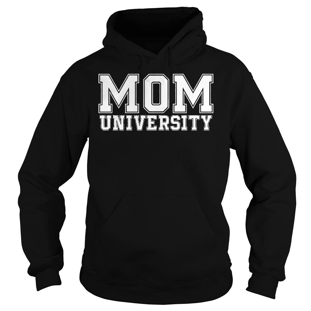 Mom university shirt Hoodie