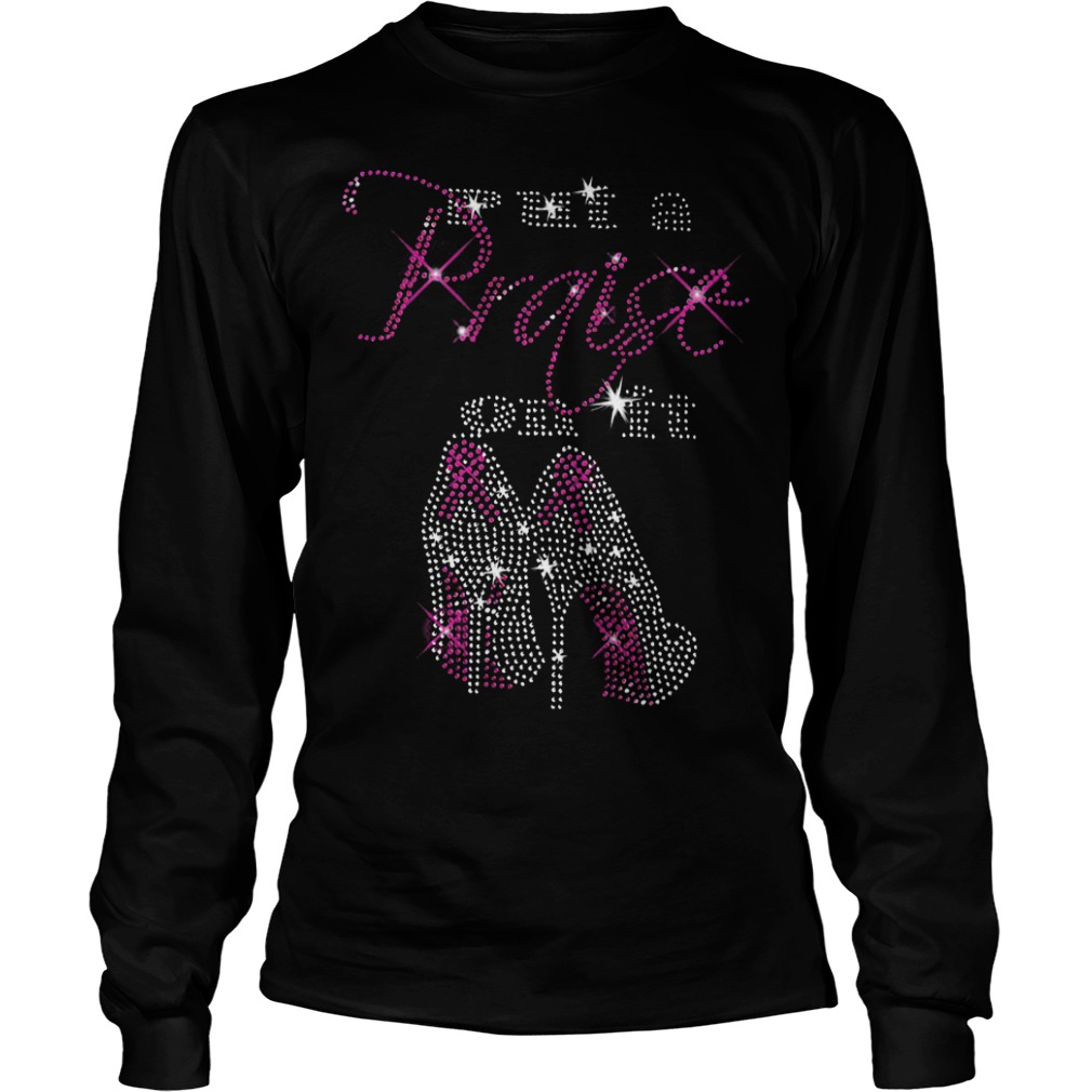 Put a praise on it shirt Longsleeve Tee Unisex