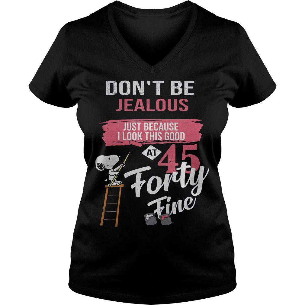 Snoopy Don't Be Jealous Just Because I look this good at 45 Shirt Ladies V-Neck