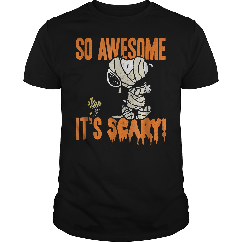 Snoopy Mummy So awesome it's scary shirt