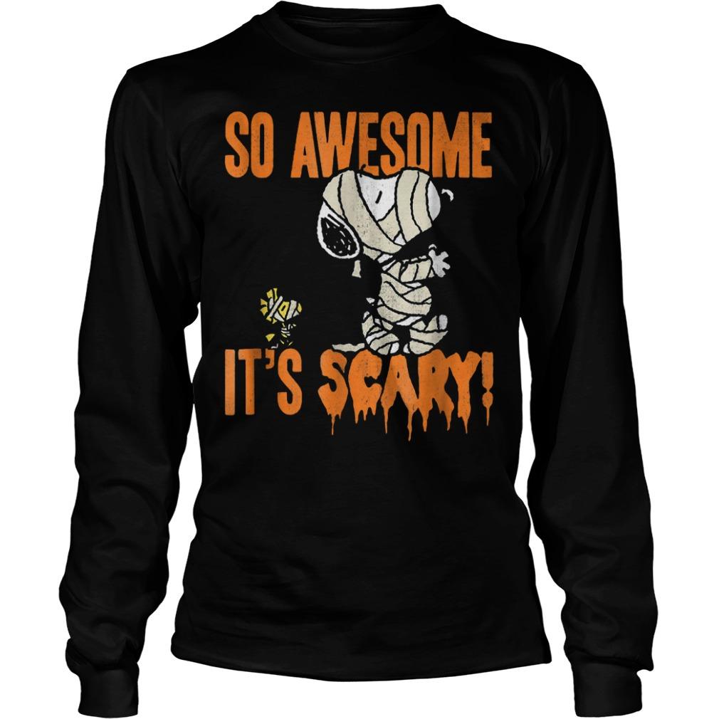 Snoopy Mummy So awesome it's scary shirt Longsleeve Tee Unisex