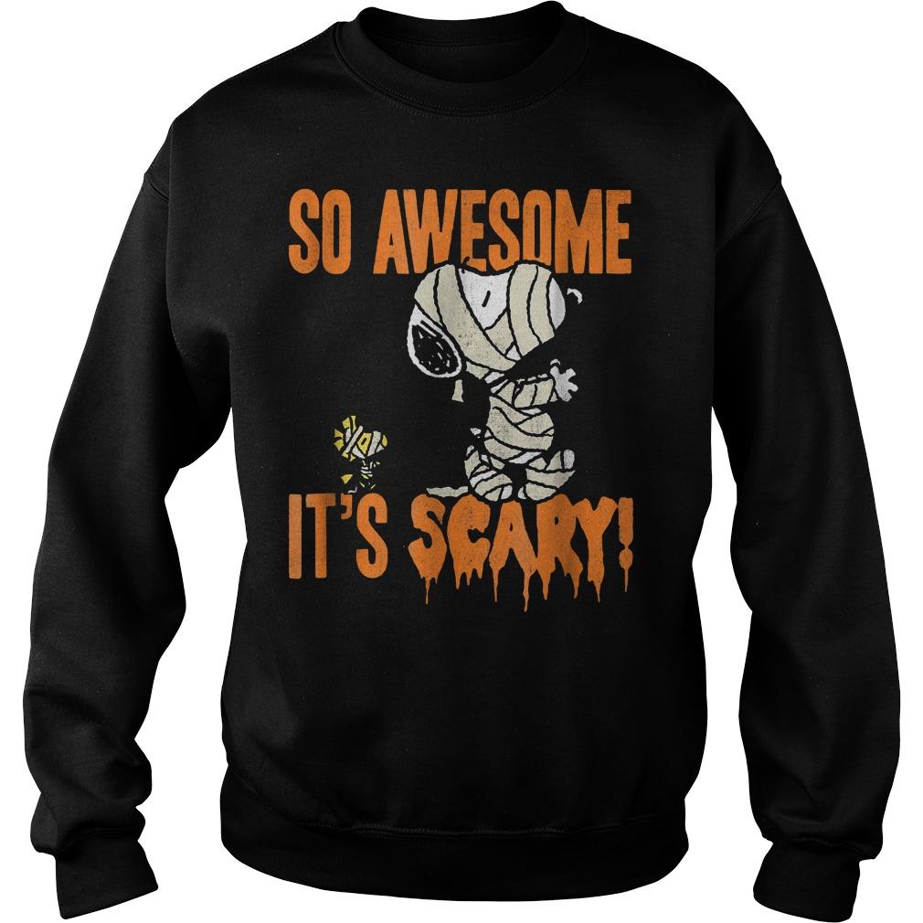 Snoopy Mummy So awesome it's scary shirt Sweatshirt Unisex