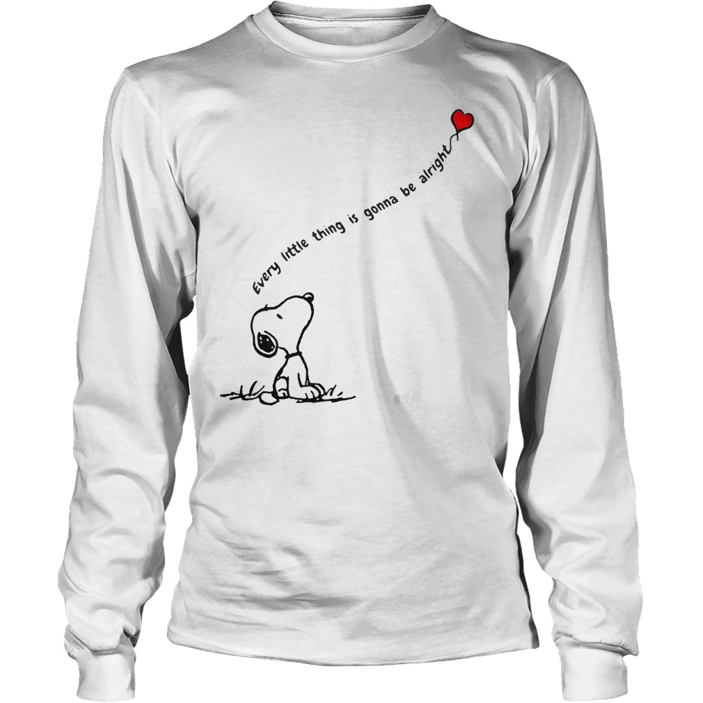 Snoopy every little thing is gonna be alright shirt shirt Longsleeve Tee Unisex