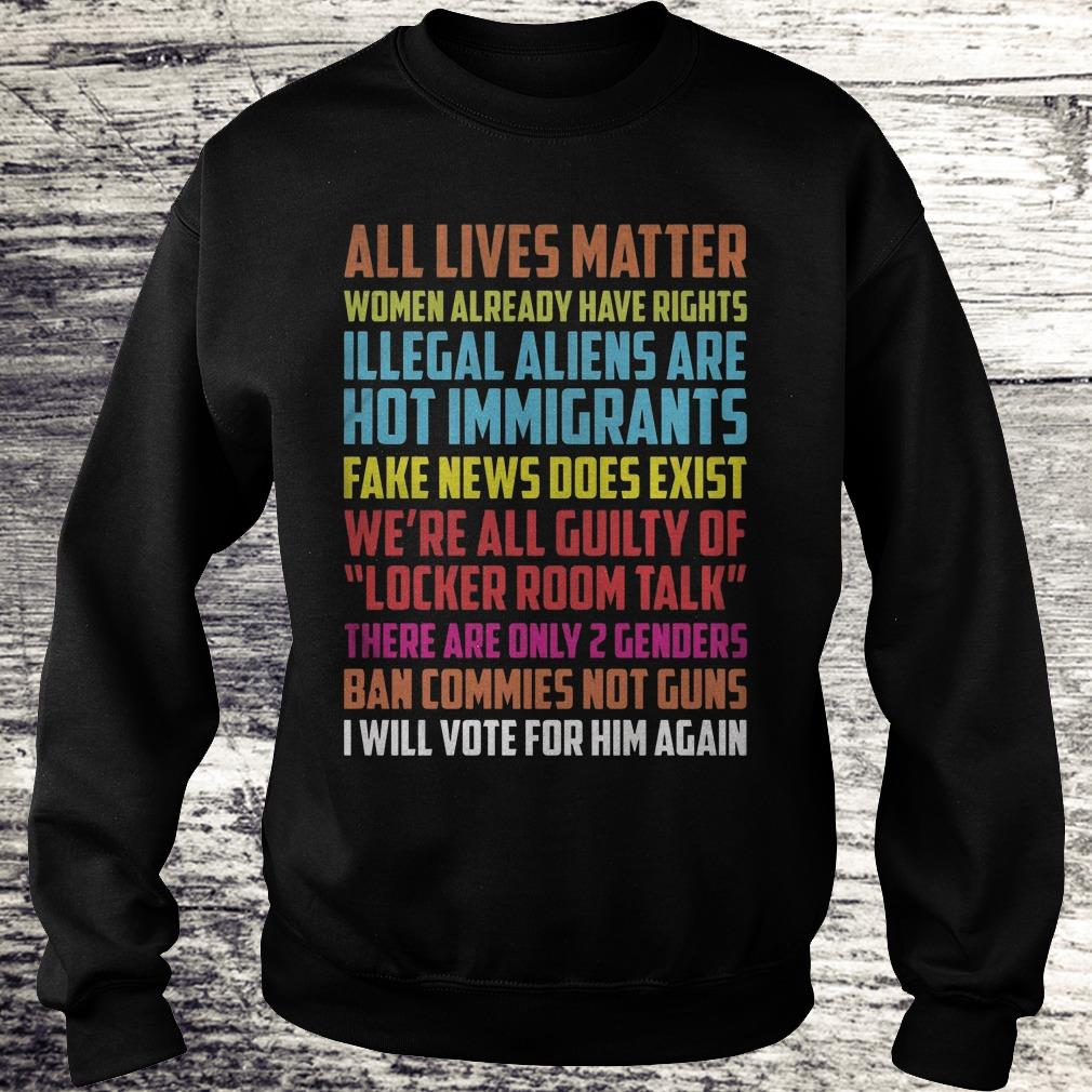 All lives matter Women already have rights Illegal aliens are Shirt Sweatshirt Unisex