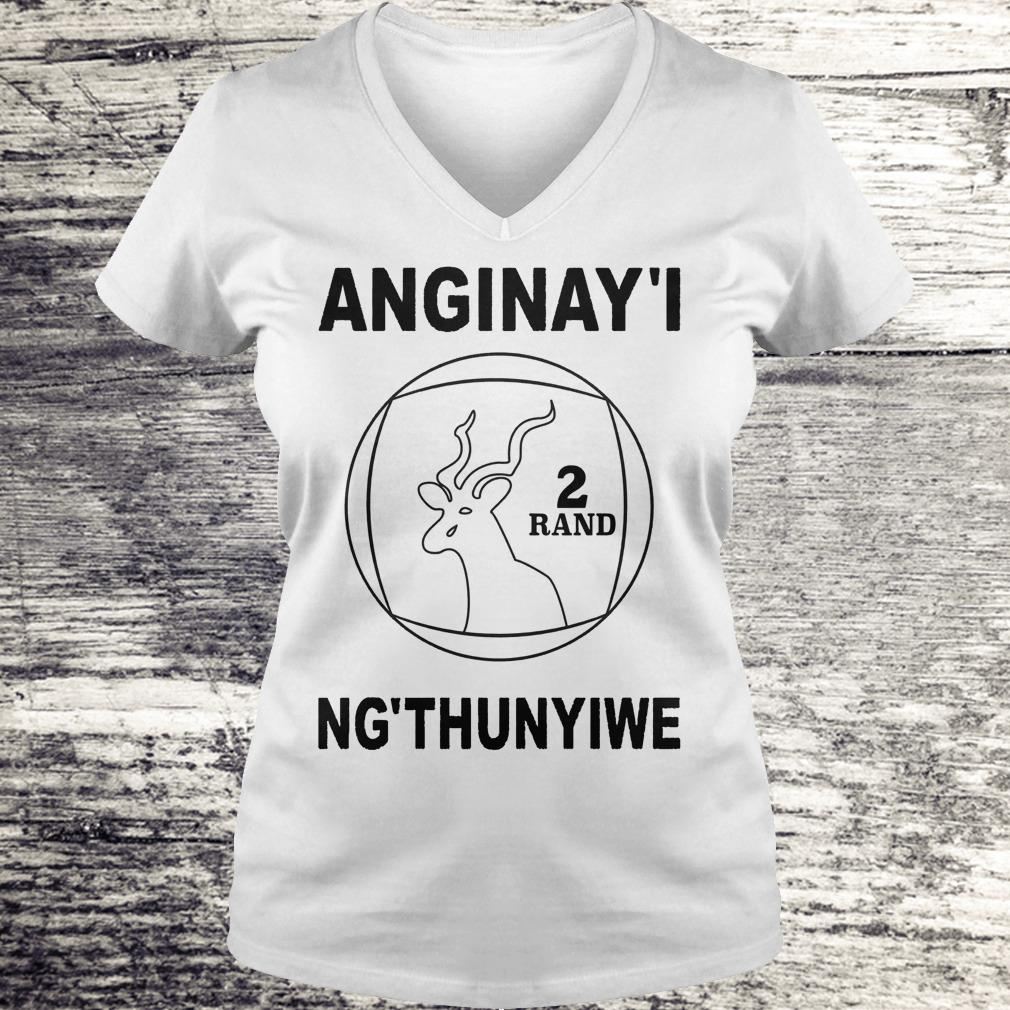 Anginay'I 2 Rand Ng'thunyiwe Shirt Ladies V-Neck