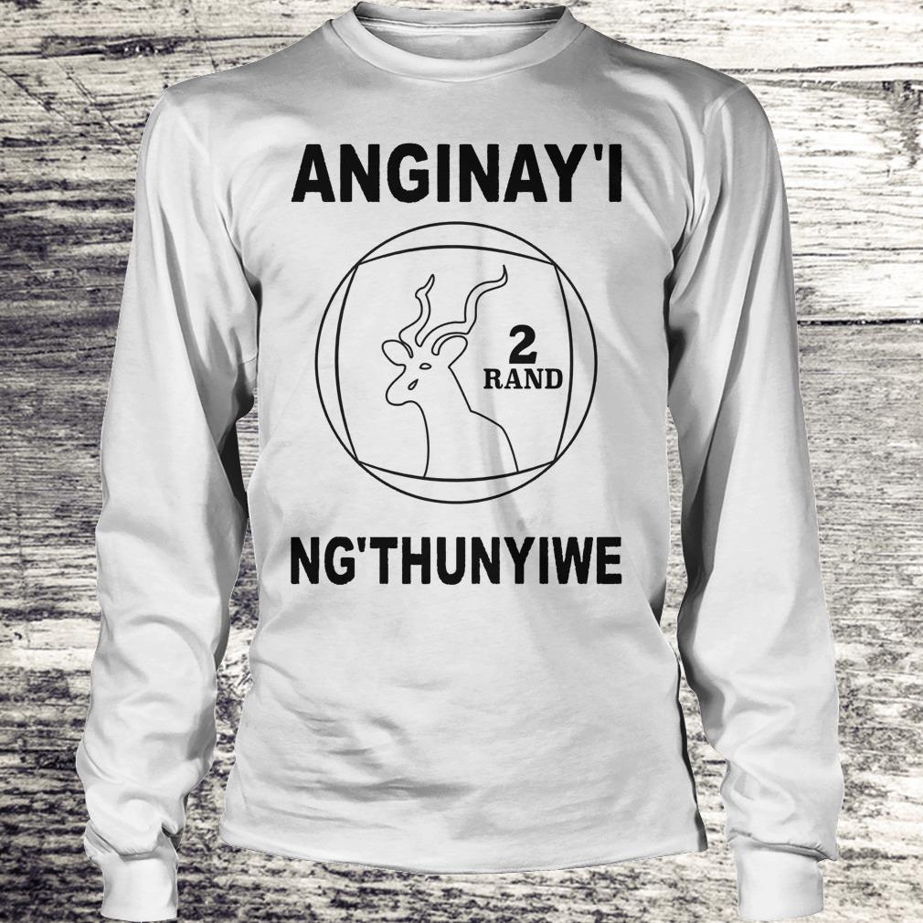 Anginay'I 2 Rand Ng'thunyiwe Shirt Longsleeve Tee Unisex
