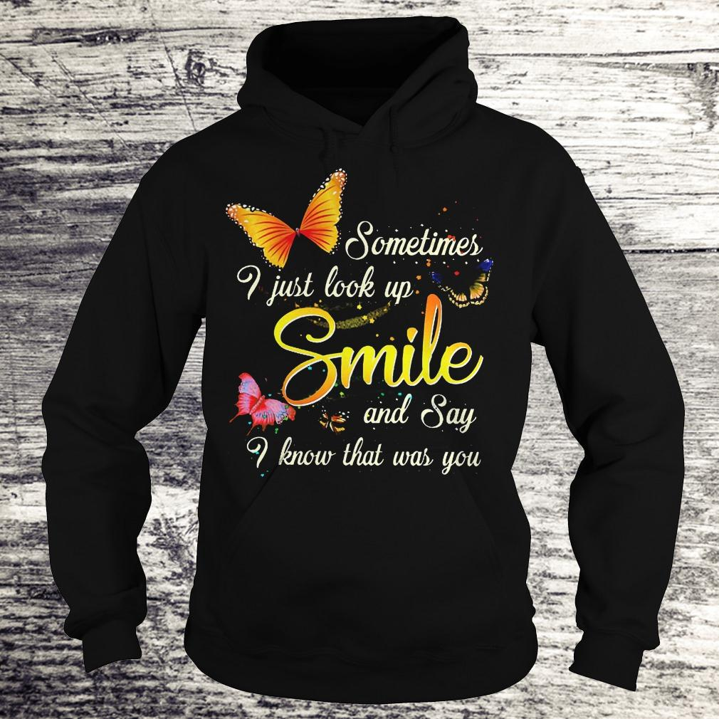 Best Price Sometimes i just look up smile and say i know that was you Shirt Hoodie
