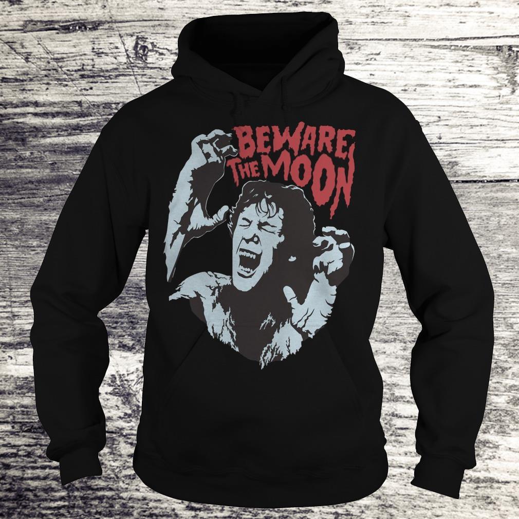 Beware The Moon Remembering An American Werewolf In London Shirt Hoodie
