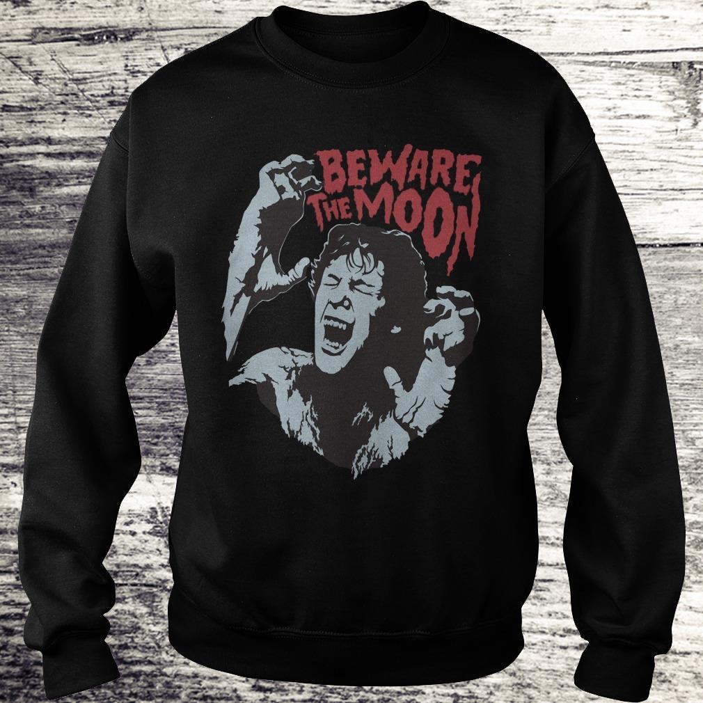 Beware The Moon Remembering An American Werewolf In London Shirt Sweatshirt Unisex