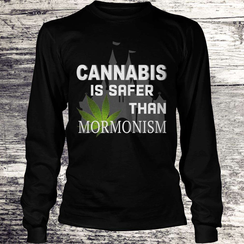 Cannabis is safer than Mormonism Shirt Longsleeve Tee Unisex