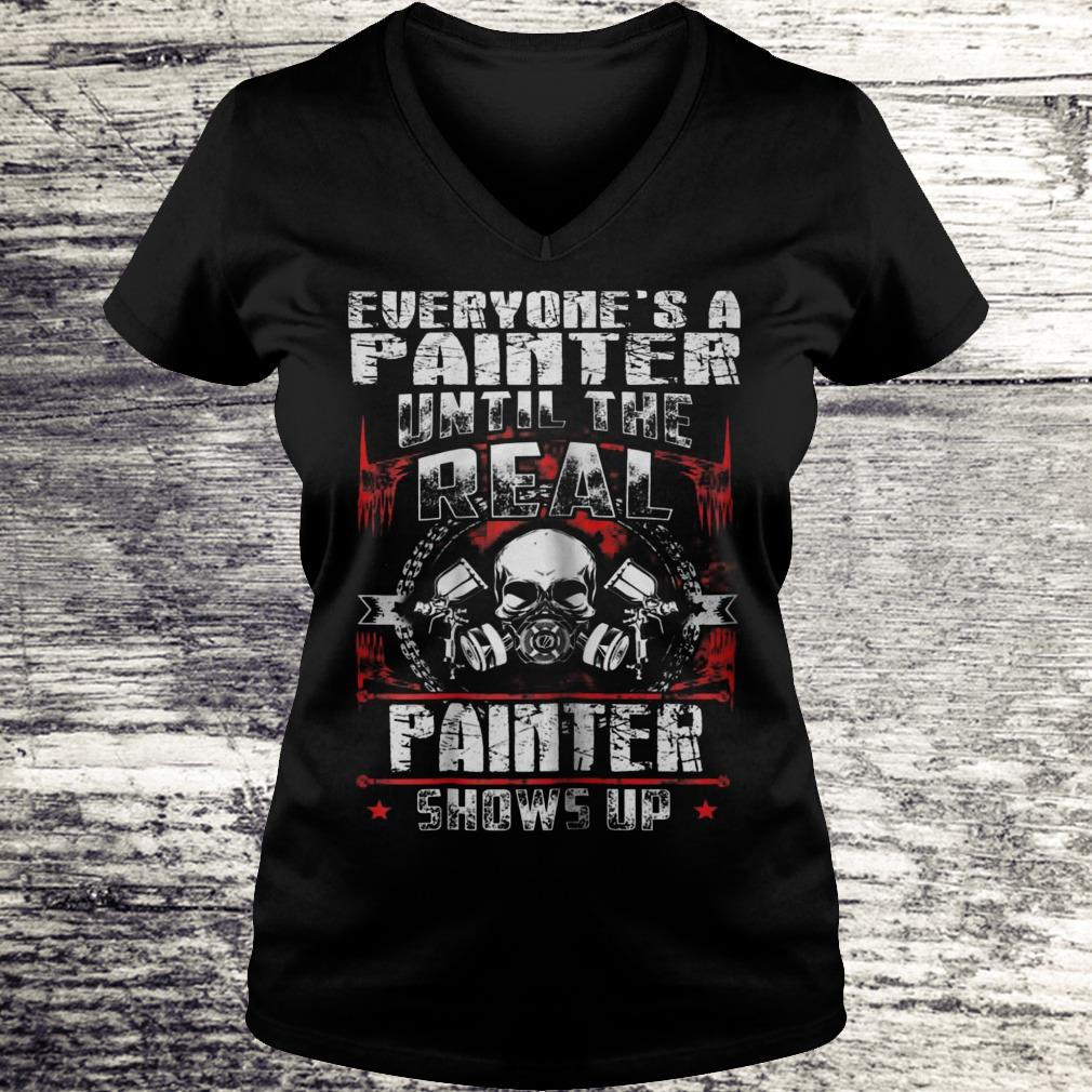 Everyone's A Painter Until The Real Painter Shows Up Sweatshirt Ladies V-Neck