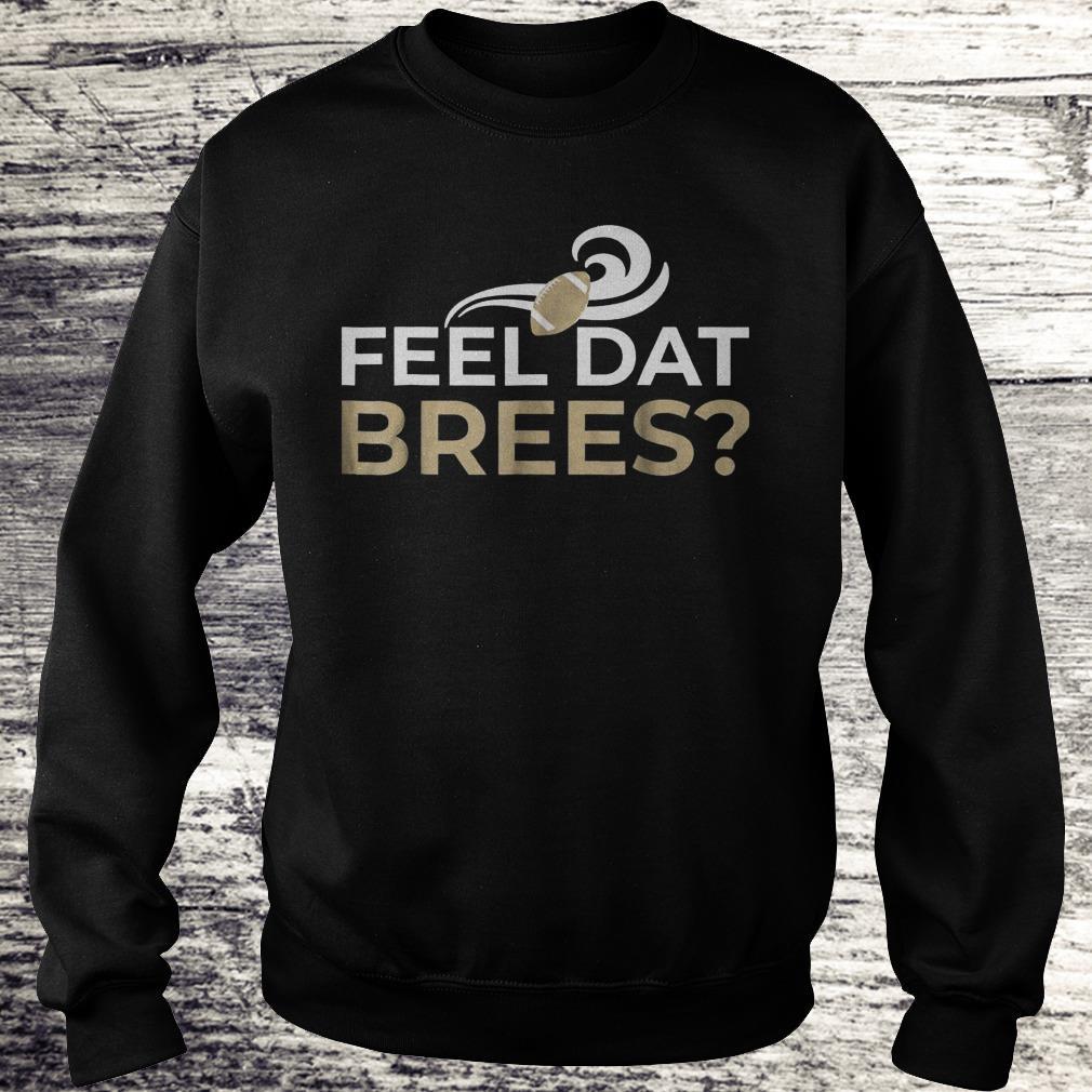 huge discount fc646 cbd33 Feel Dat Drew Brees Baseball Sweatshirt - Premium Tee Shirt