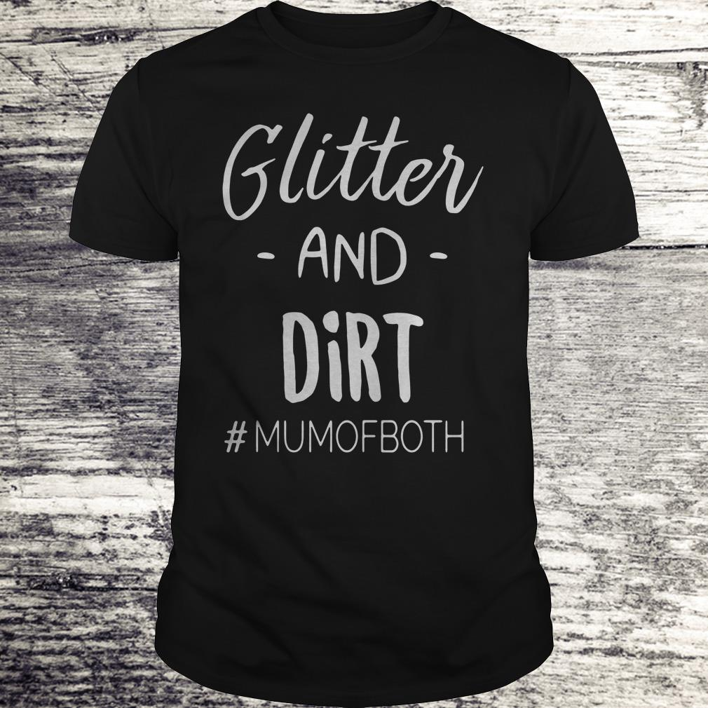 Glitter And Dirt Mumofboth Shirt Classic Guys Unisex Tee.jpg