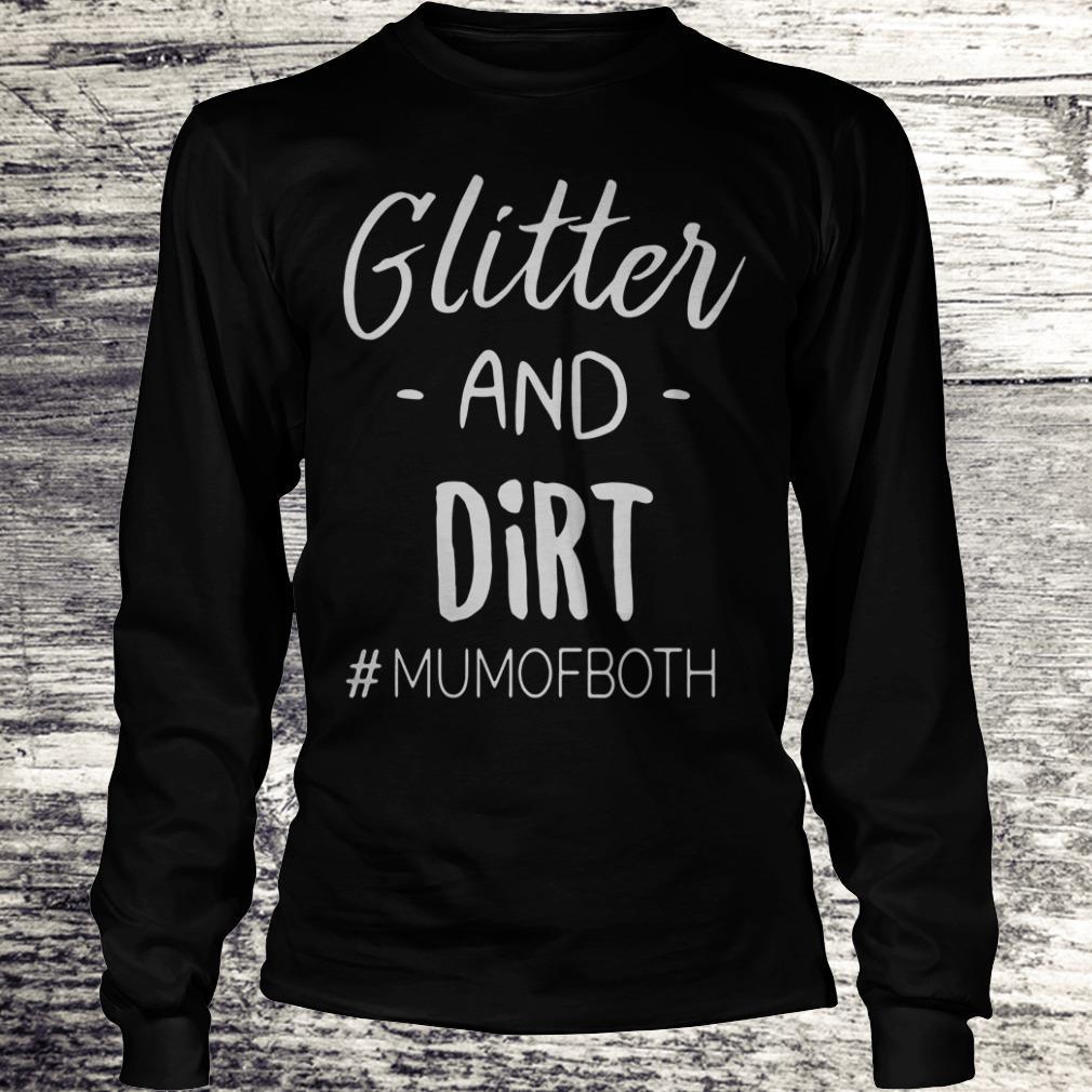 Glitter and dirt mumofboth Shirt Longsleeve Tee Unisex