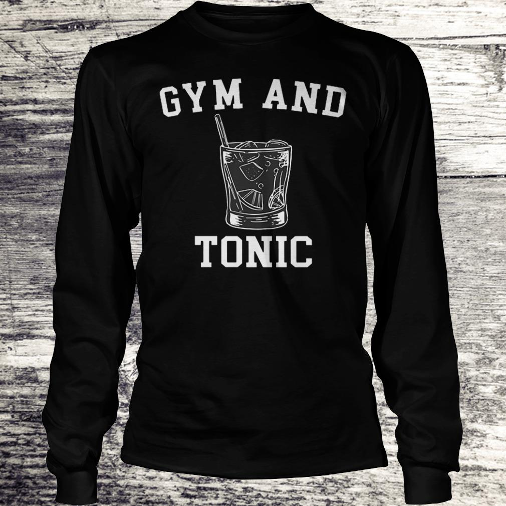 Gym And Tonic Shirt Longsleeve Tee Unisex