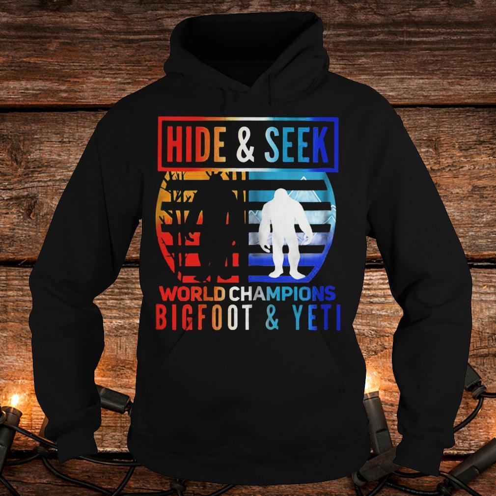 Hide And Seek World Champions Bigfoot And Yeti Shirt Hoodie