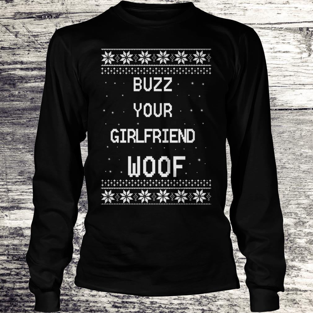 Home Alone Buzz Your Girlfriend WOOF Christmas Shirt Longsleeve Tee Unisex