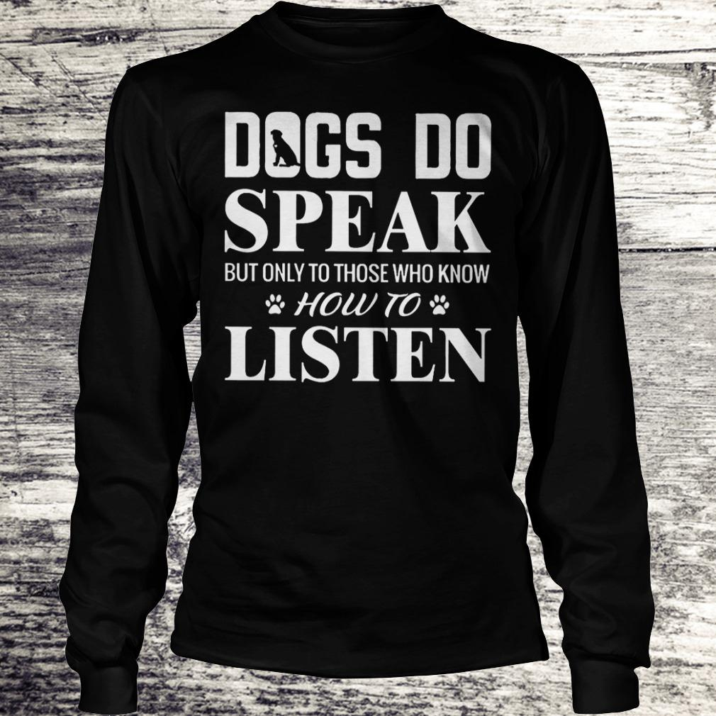 Hot Dogs do speak but only to those who know how to listen Shirt Longsleeve Tee Unisex