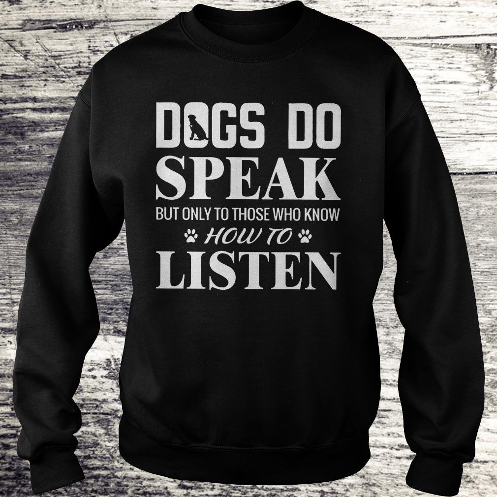 Hot Dogs do speak but only to those who know how to listen Shirt Sweatshirt Unisex