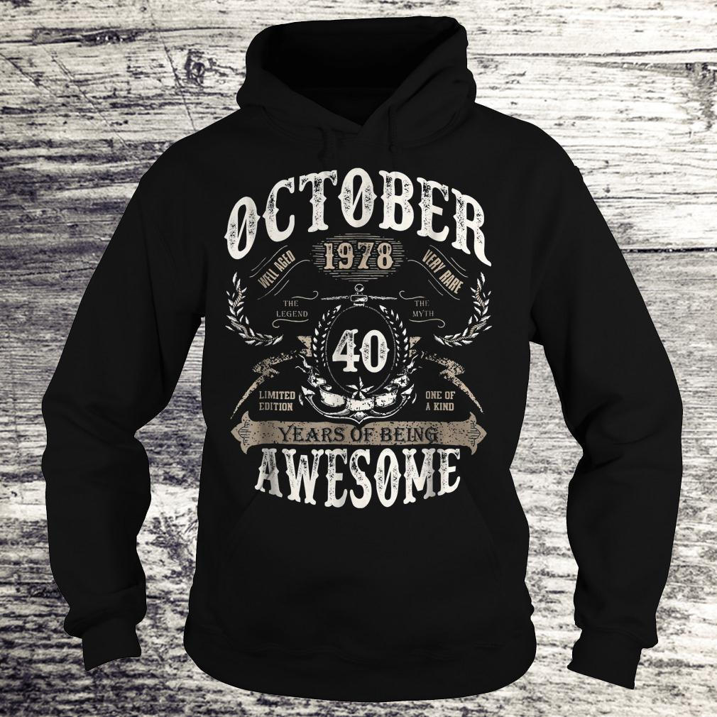 Hot October 1978 40 years of being awesome Shirt Hoodie
