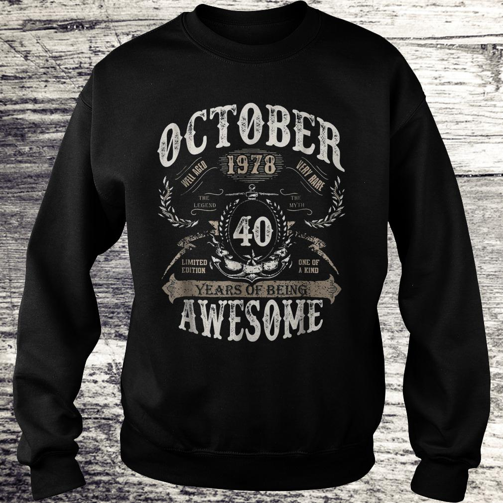 Hot October 1978 40 years of being awesome Shirt Sweatshirt Unisex