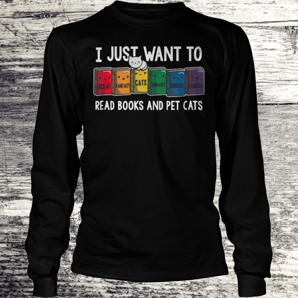 I Just Want To Read Books And Pet Cats Shirt Longsleeve Tee Unisex