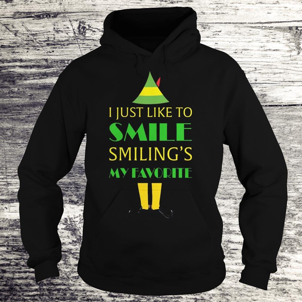 I just like smile Elf Smiling's My Favorite Shirt Hoodie