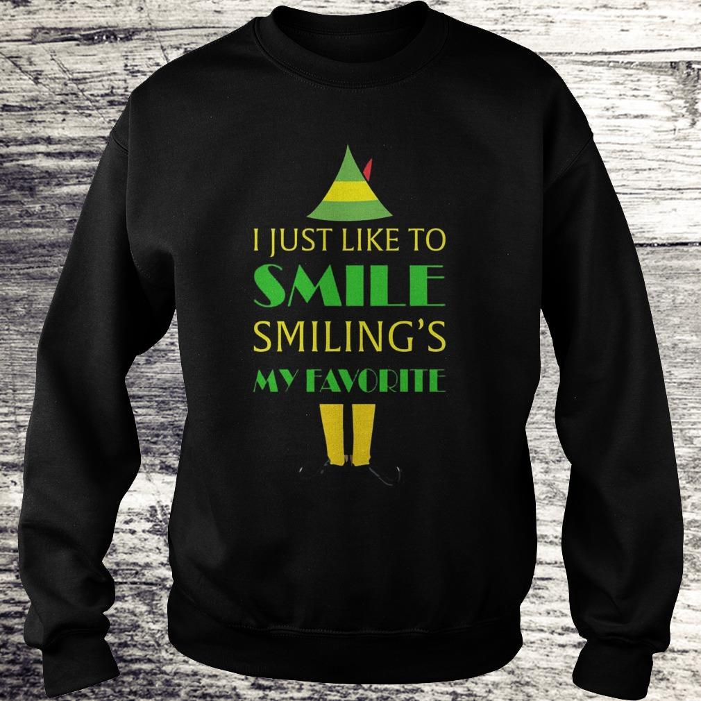 I just like smile Elf Smiling's My Favorite Shirt Sweatshirt Unisex