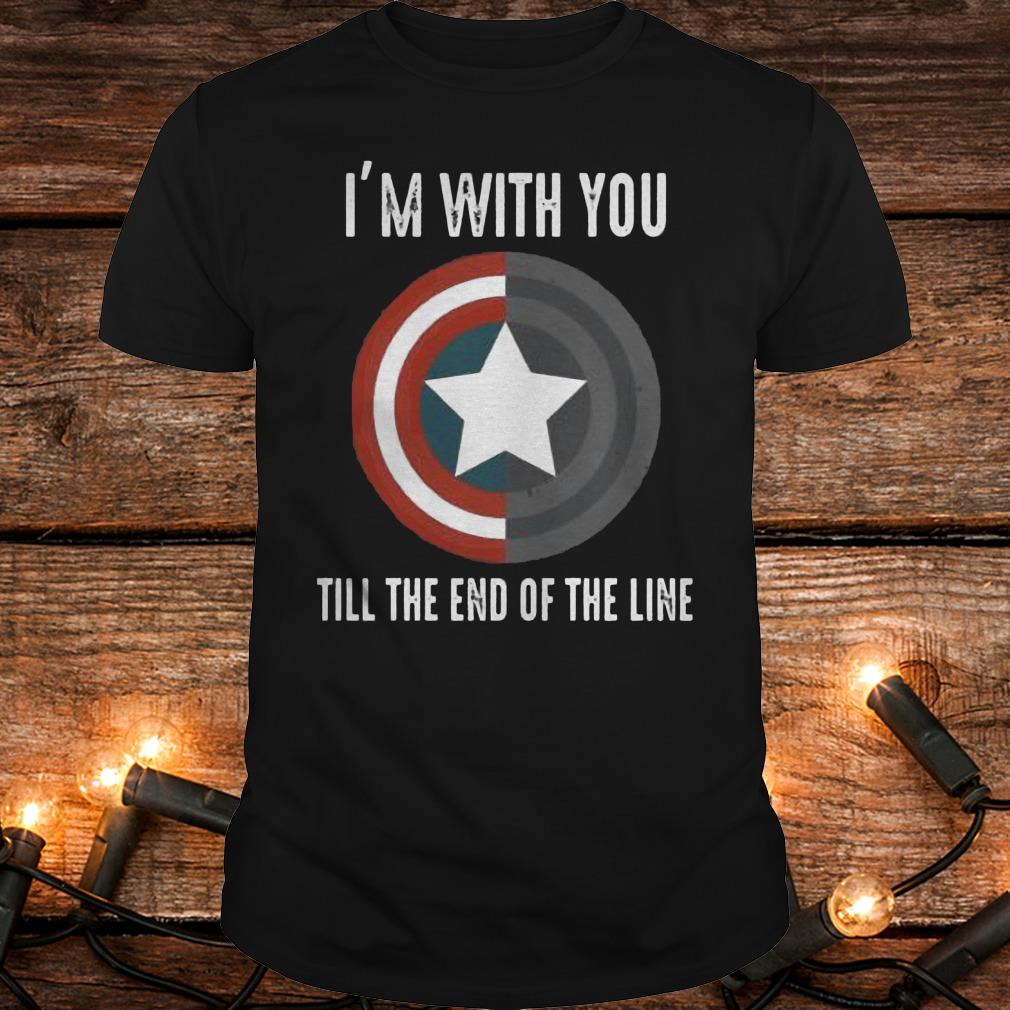 I'm with you till the end of the line Shirt