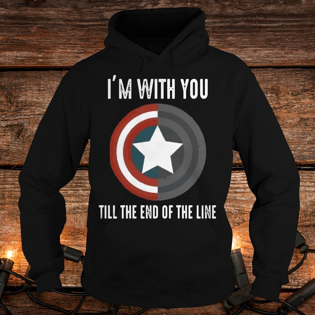 I'm with you till the end of the line Shirt Hoodie