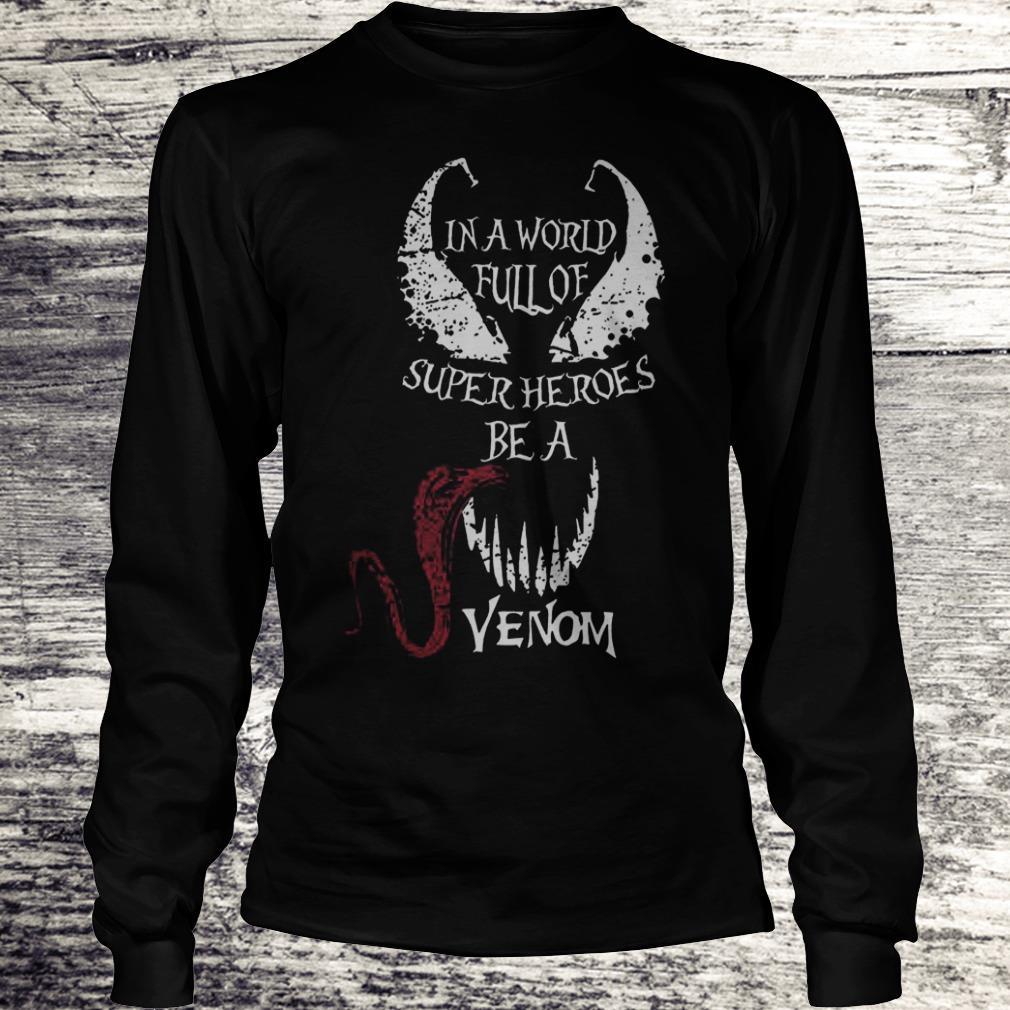 In A World Full Of Super Heroes Be A Venom Sweatshirt Longsleeve Tee Unisex