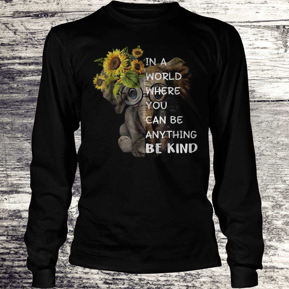 In A World Where You Can Be Anything Be Kind Sunflower Elephant Black Shirt Longsleeve Tee Unisex