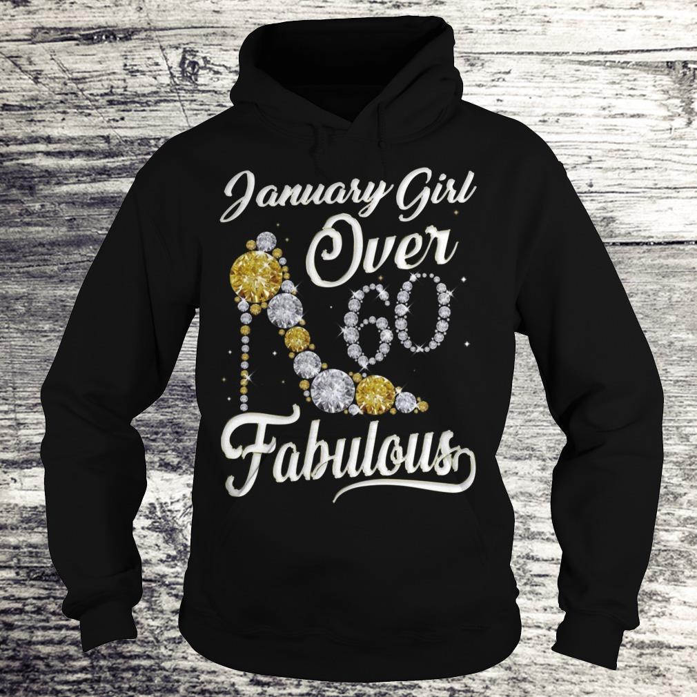 January Girl Over 60 And Fabulous Sweatshirt Hoodie