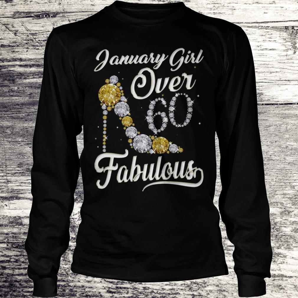 January Girl Over 60 And Fabulous Sweatshirt Longsleeve Tee Unisex