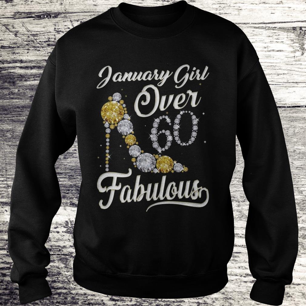 January Girl Over 60 And Fabulous Sweatshirt Sweatshirt Unisex