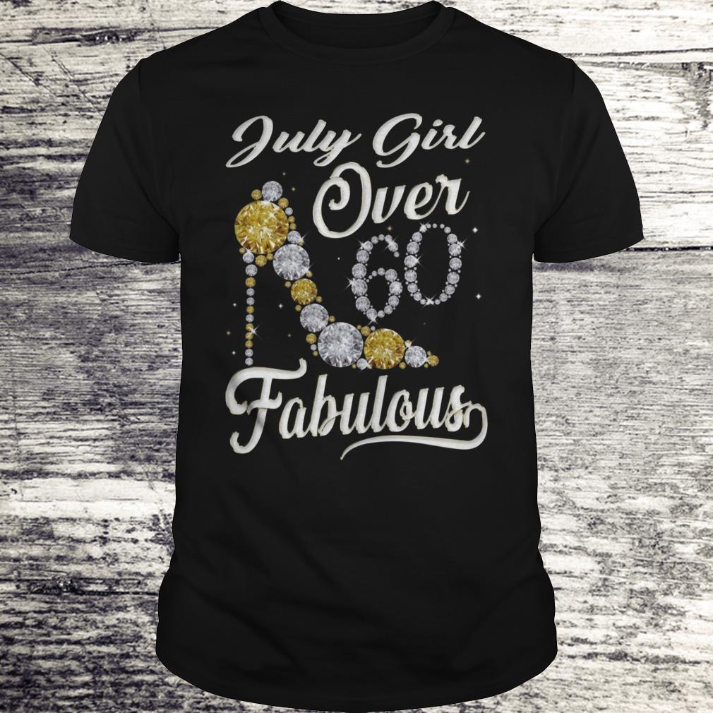 July Girl Over 60 And Fabulous Sweatshirt Classic Guys Unisex Tee.jpg