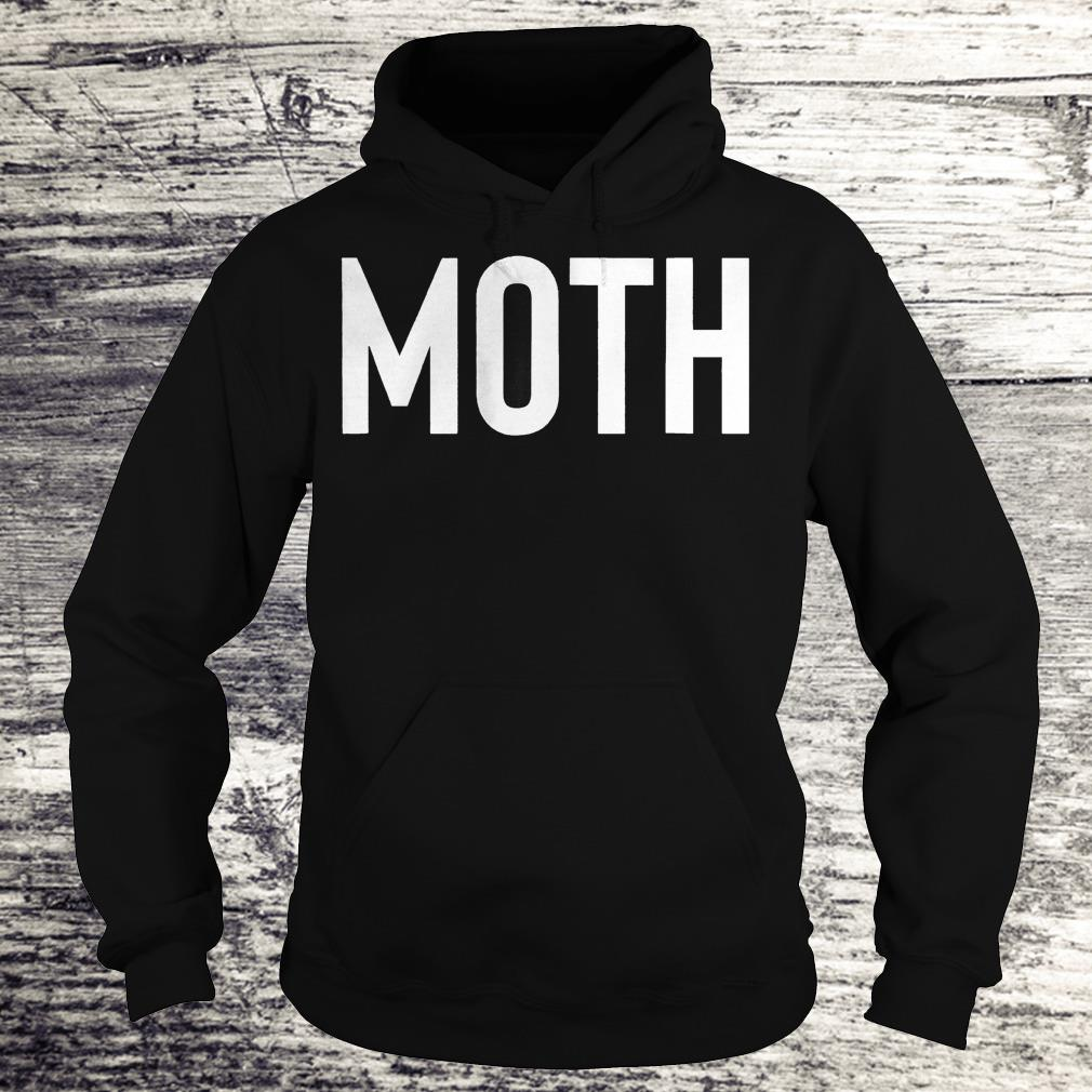Moth funny halloween costume sarcastic meme couple Shirt Hoodie