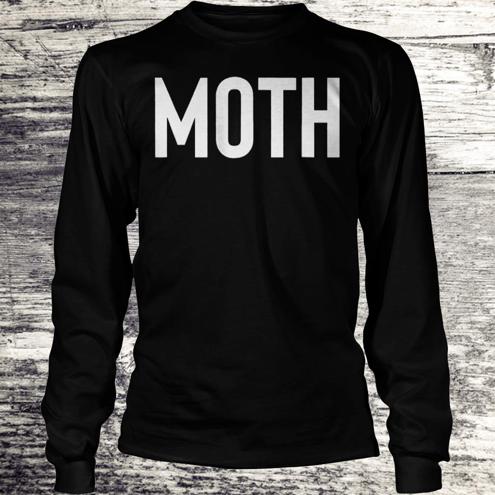 Moth funny halloween costume sarcastic meme couple Shirt Longsleeve Tee Unisex