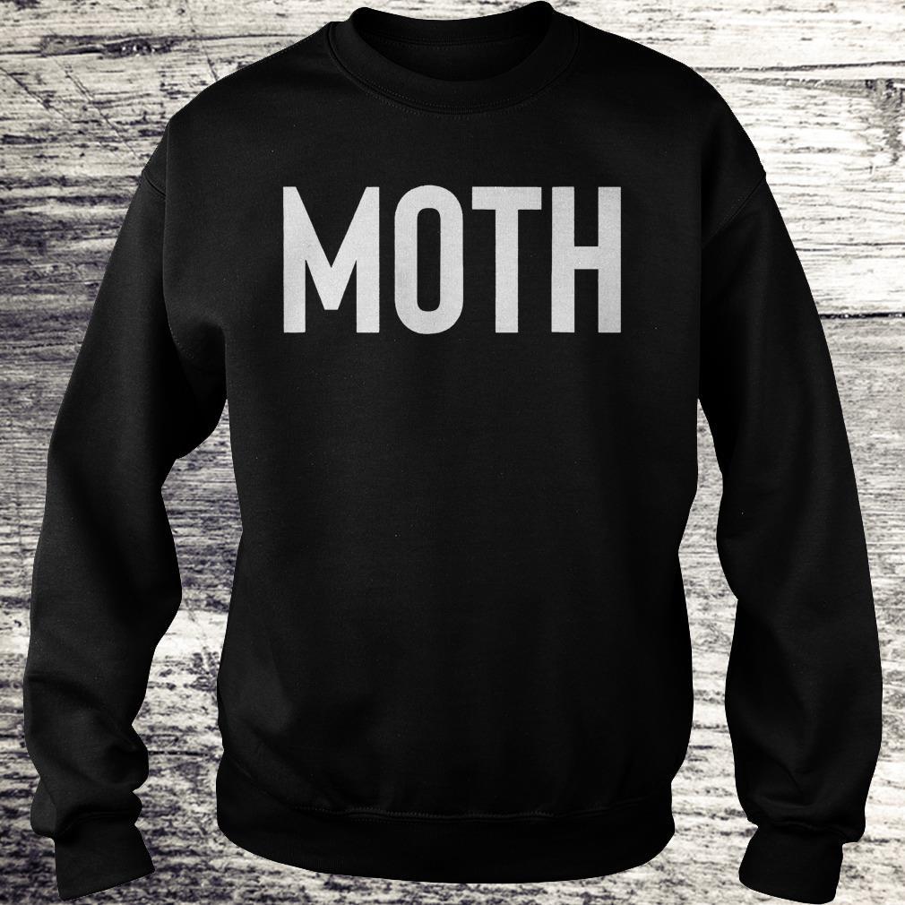 Moth funny halloween costume sarcastic meme couple Shirt Sweatshirt Unisex