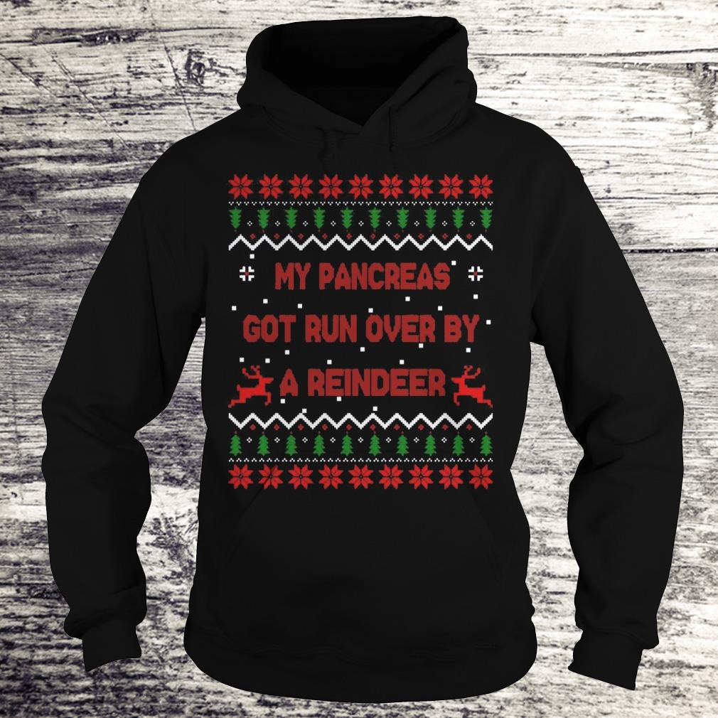 My pancreas got run over by a reindeer Christmas Shirt Hoodie