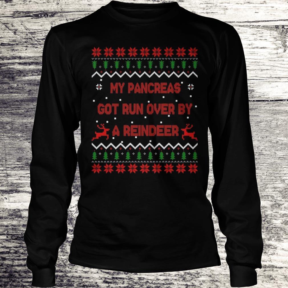 My pancreas got run over by a reindeer Christmas Shirt Longsleeve Tee Unisex