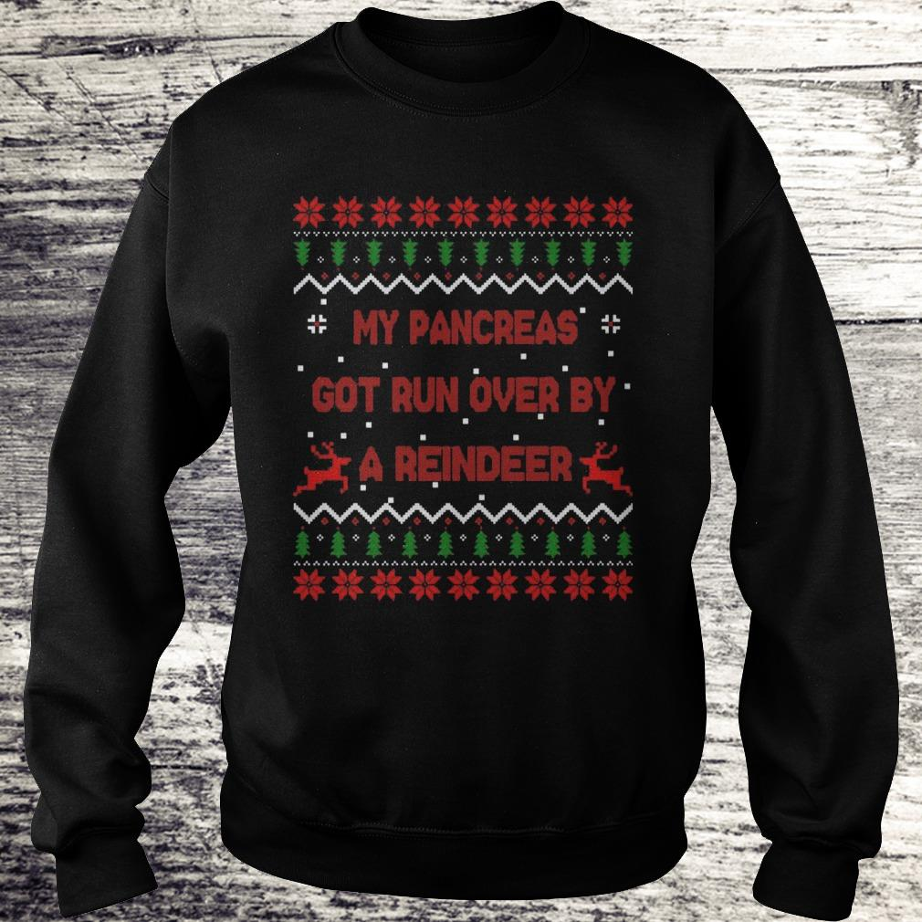 My pancreas got run over by a reindeer Christmas Shirt Sweatshirt Unisex
