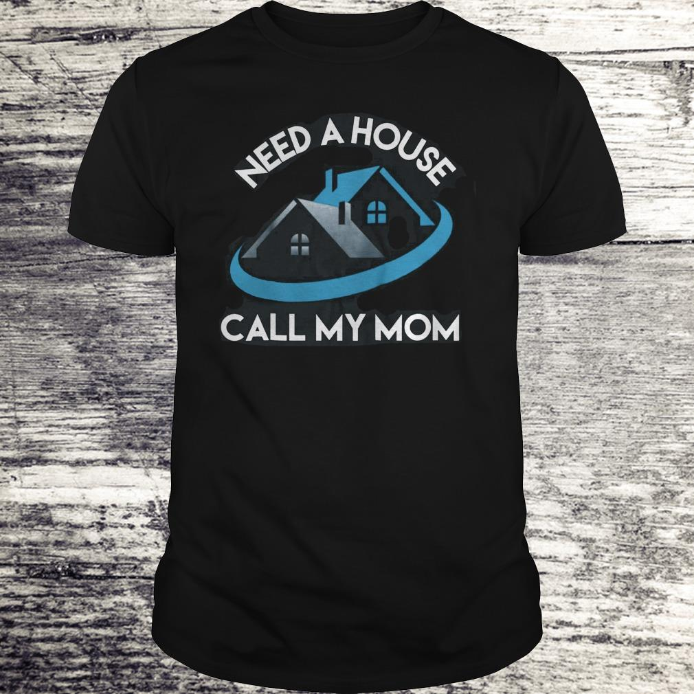 Need A House Call My Mom Shirt Classic Guys Unisex Tee.jpg