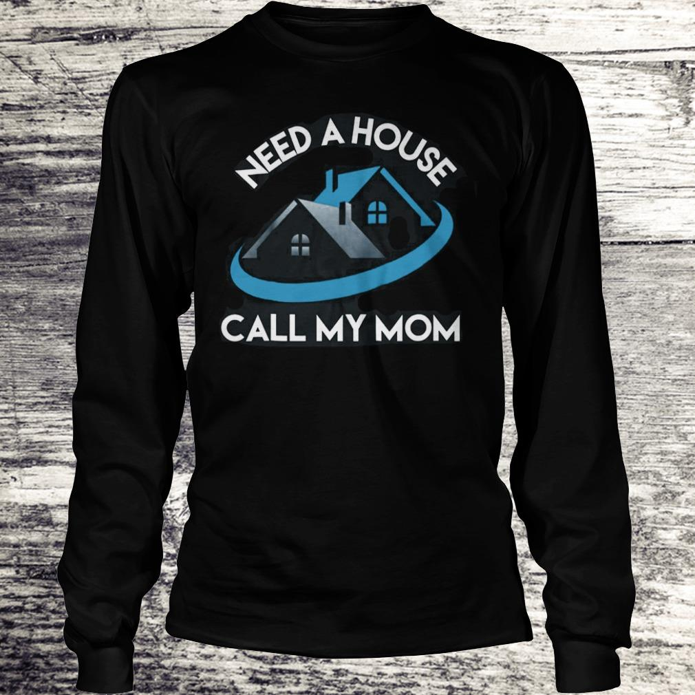 Need A House Call My Mom Shirt Longsleeve Tee Unisex